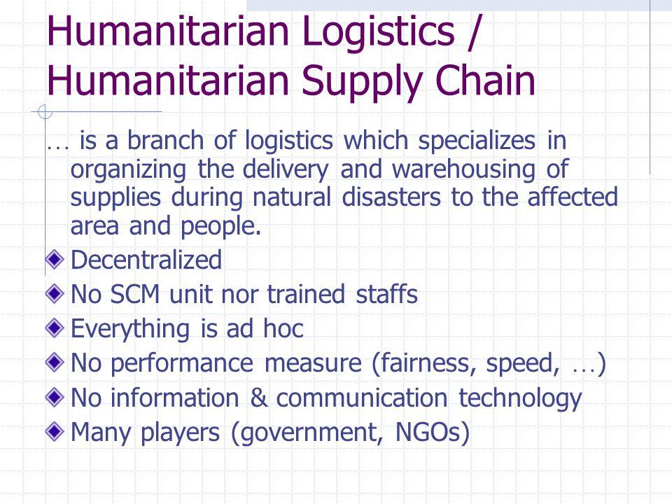 Humanitarian Logistics / Humanitarian Supply Chain