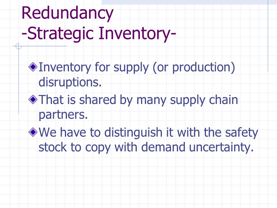 Redundancy -Strategic Inventory-