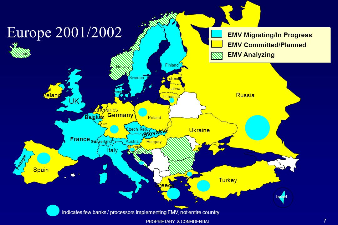 Europe 2001/2002 UK EMV Migrating/In Progress EMV Committed/Planned