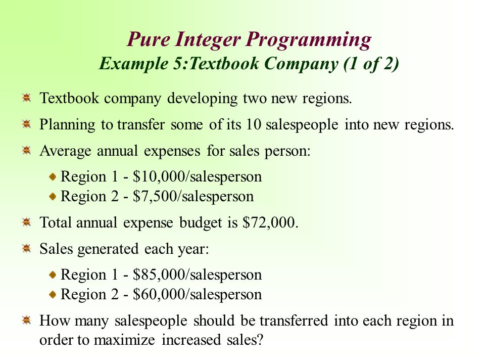 Pure Integer Programming Example 5:Textbook Company (1 of 2)