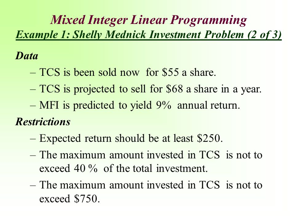 Mixed Integer Linear Programming Example 1: Shelly Mednick Investment Problem (2 of 3)
