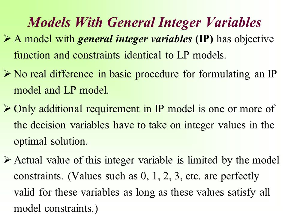 Models With General Integer Variables
