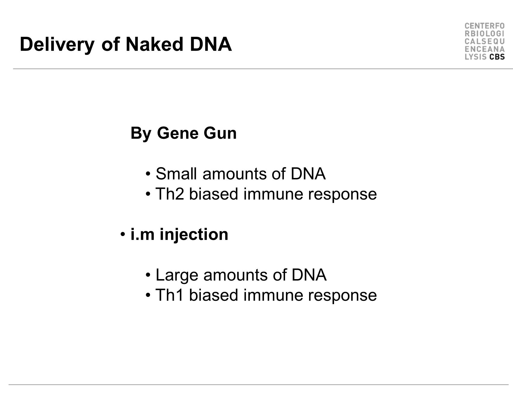 Delivery of Naked DNA By Gene Gun Small amounts of DNA