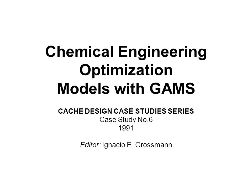 Chemical Engineering Optimization Models with GAMS