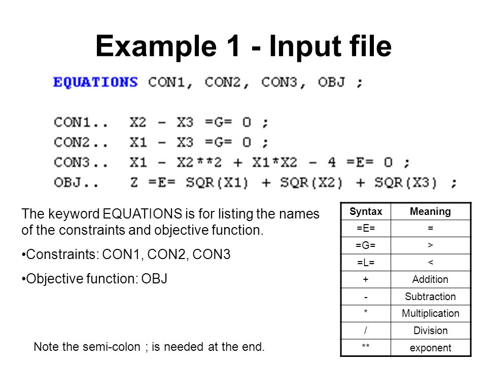 Example 1 - Input file The keyword EQUATIONS is for listing the names of the constraints and objective function.