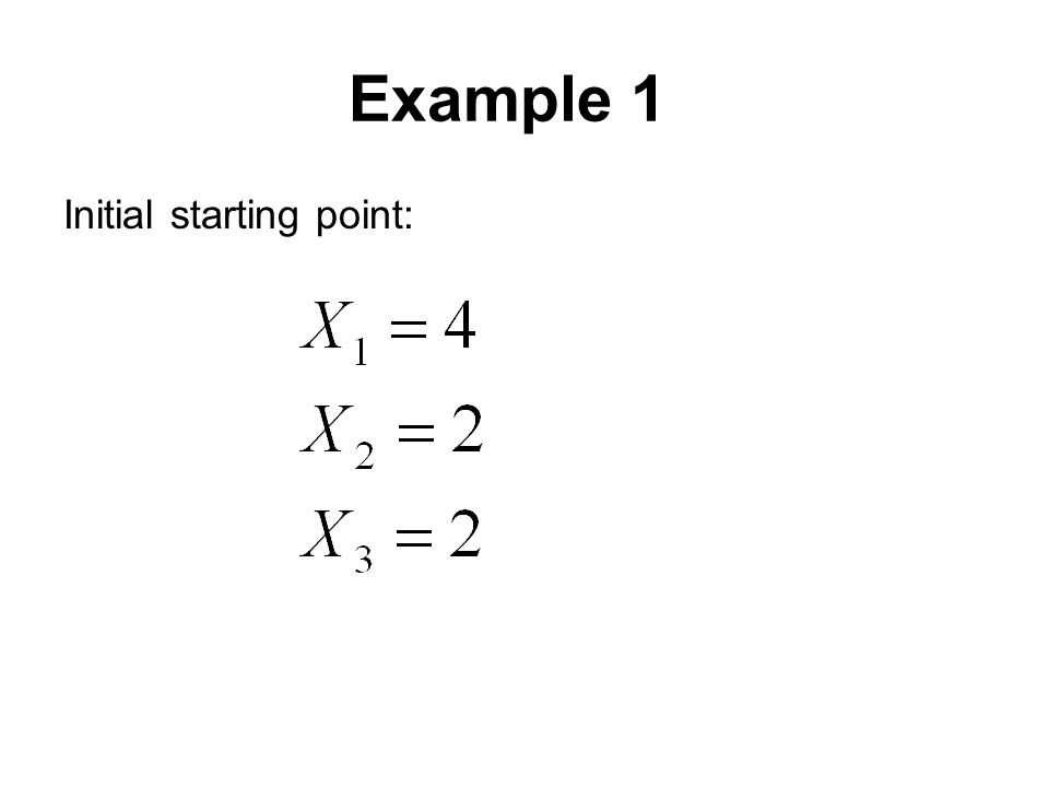 Example 1 Initial starting point: