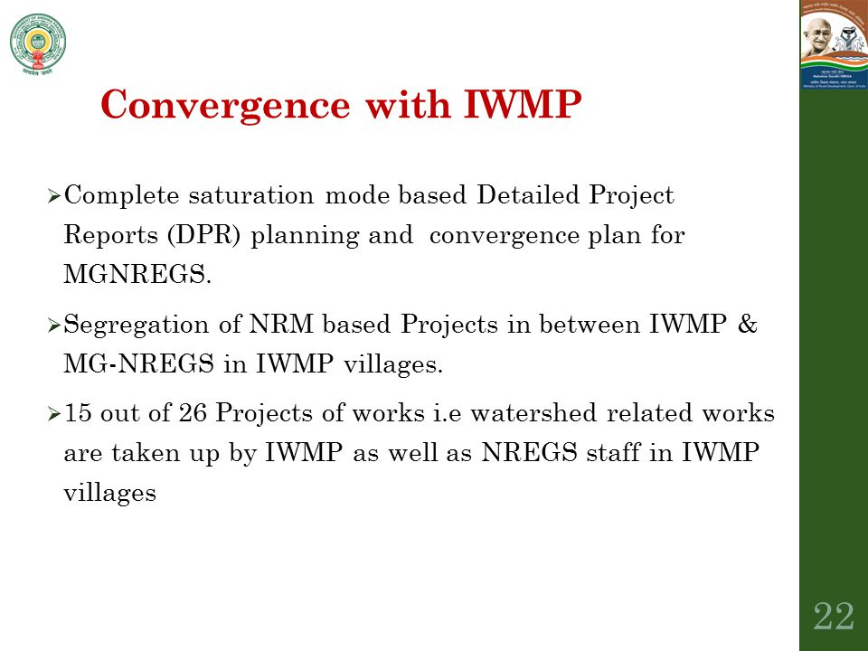 Convergence with IWMP Complete saturation mode based Detailed Project Reports (DPR) planning and convergence plan for MGNREGS.