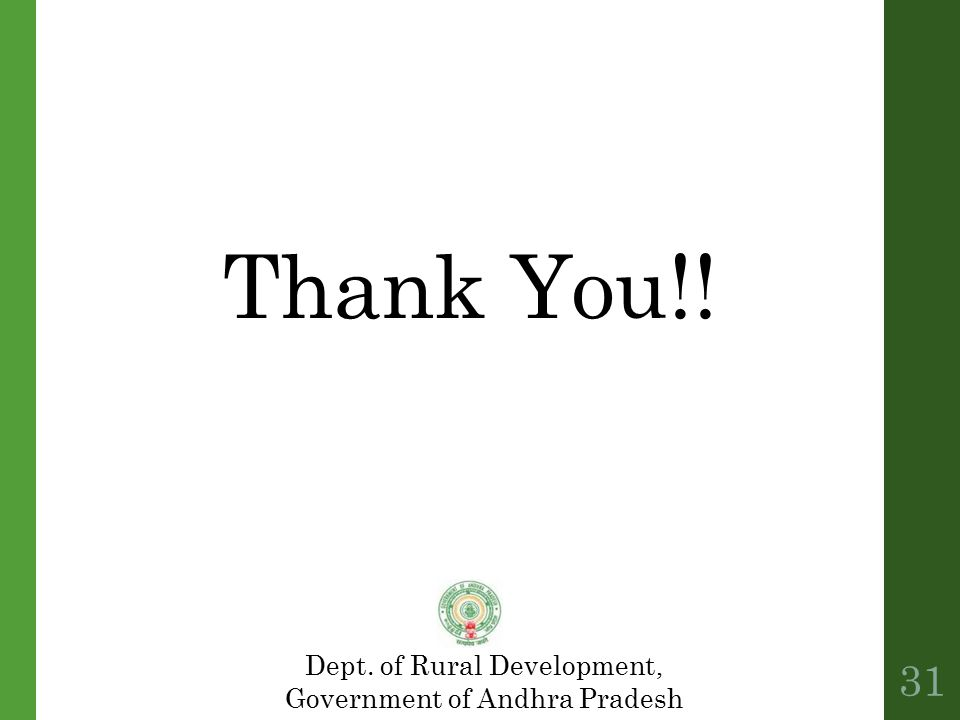 Thank You!! Dept. of Rural Development, Government of Andhra Pradesh
