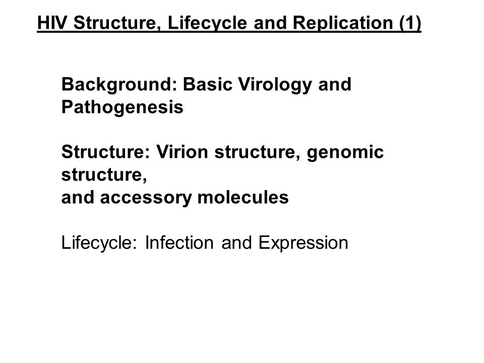 HIV Structure, Lifecycle and Replication (1)