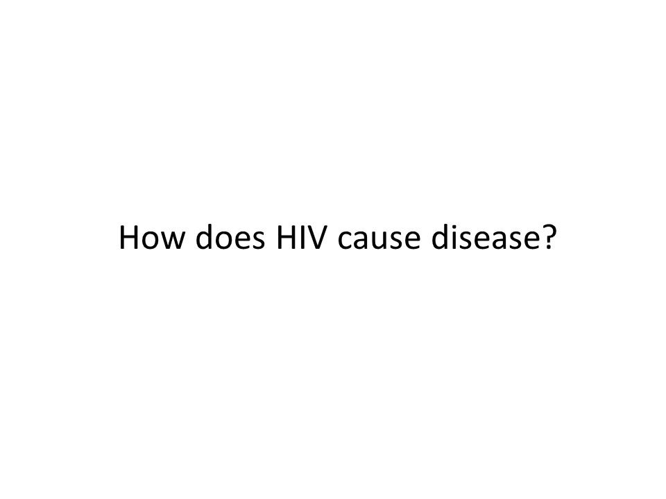 How does HIV cause disease