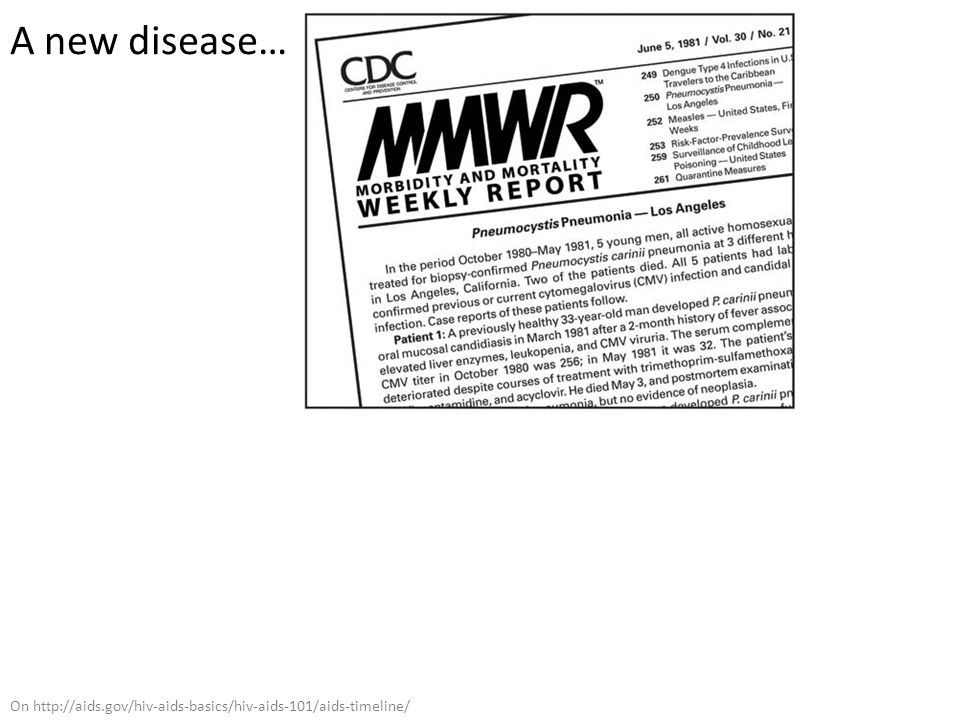 A new disease… On http://aids.gov/hiv-aids-basics/hiv-aids-101/aids-timeline/