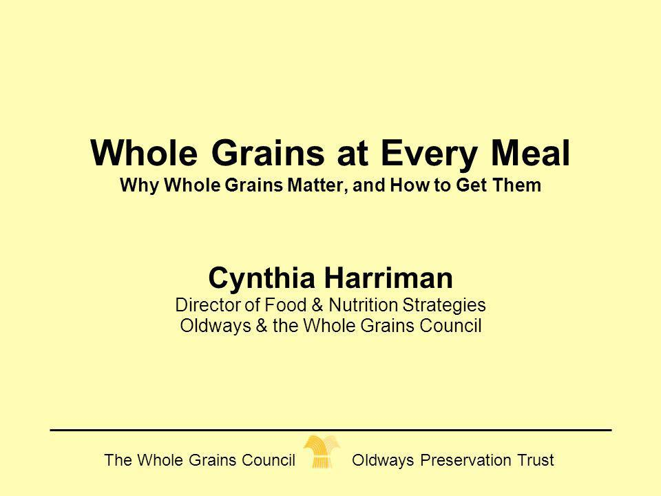 Whole Grains at Every Meal Why Whole Grains Matter, and How to Get Them