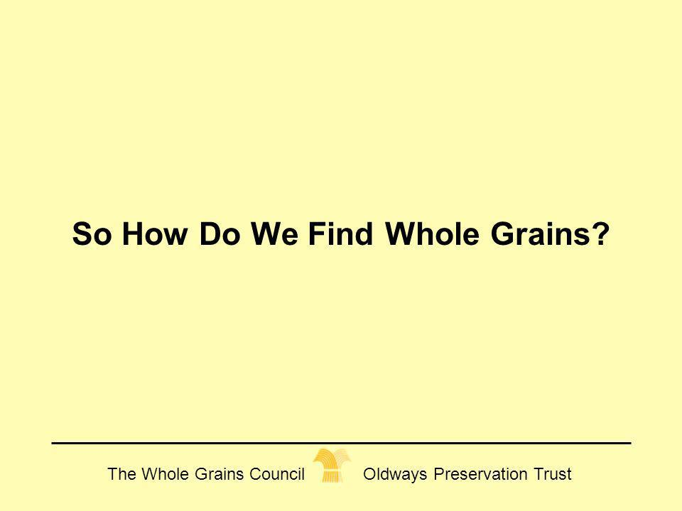So How Do We Find Whole Grains