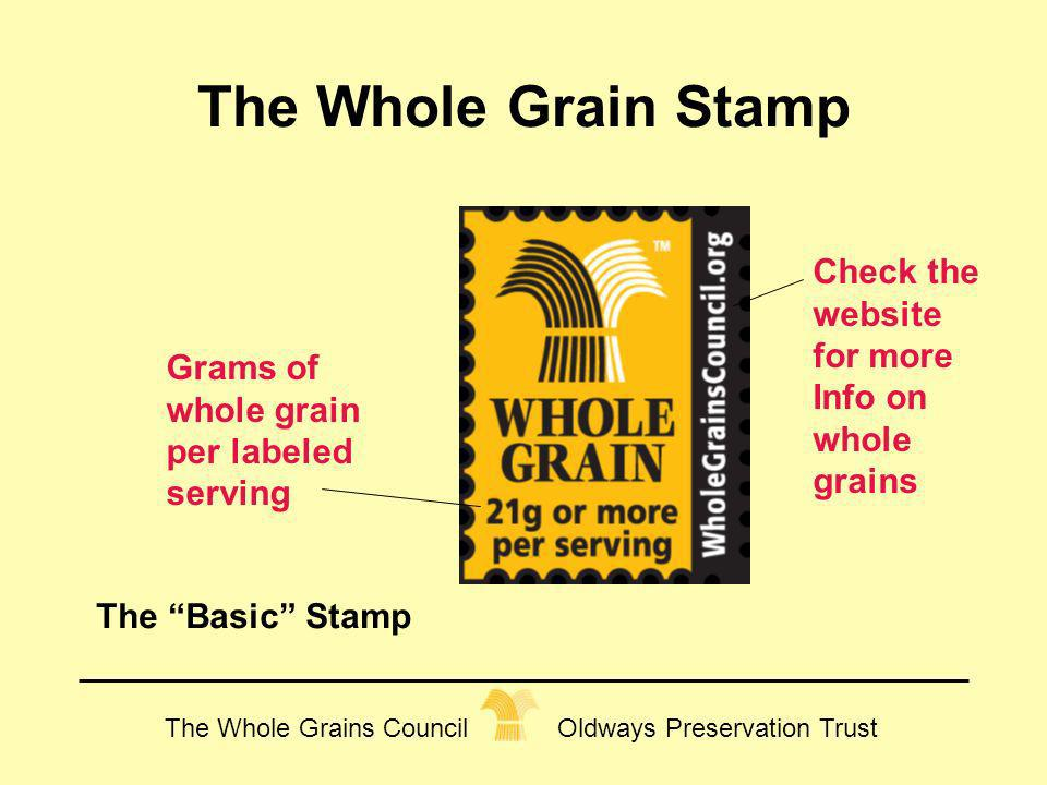 The Whole Grain Stamp Check the website for more Info on whole