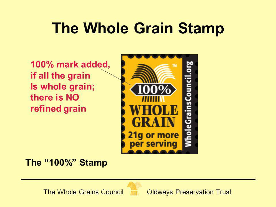 The Whole Grain Stamp 100% mark added, if all the grain