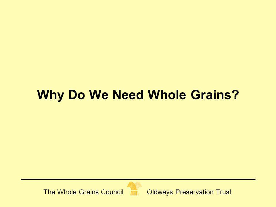 Why Do We Need Whole Grains