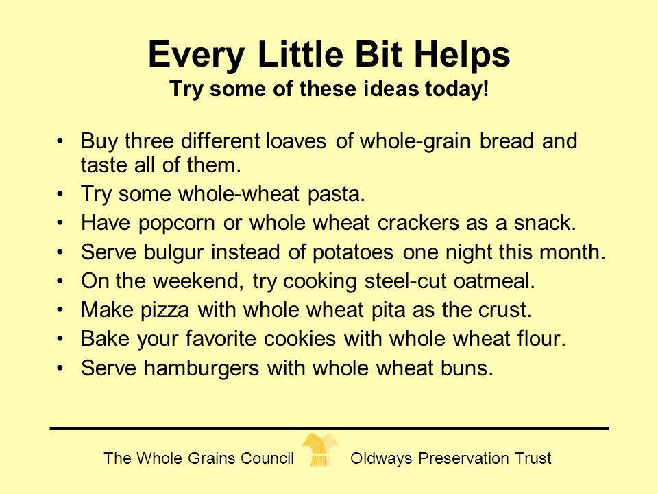 Every Little Bit Helps Try some of these ideas today!