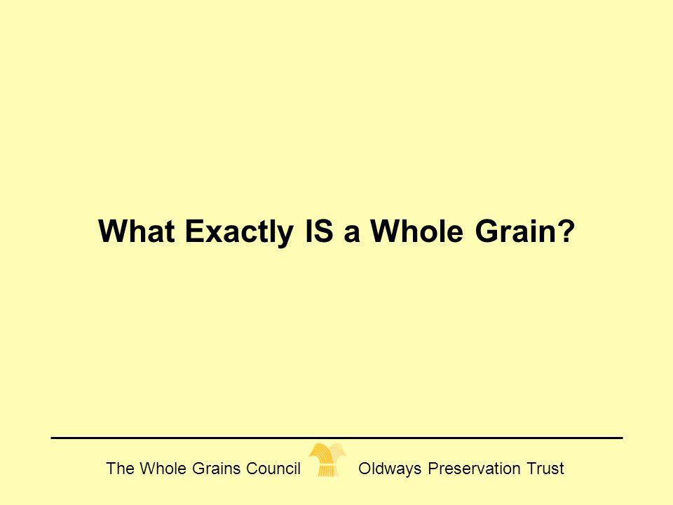 What Exactly IS a Whole Grain