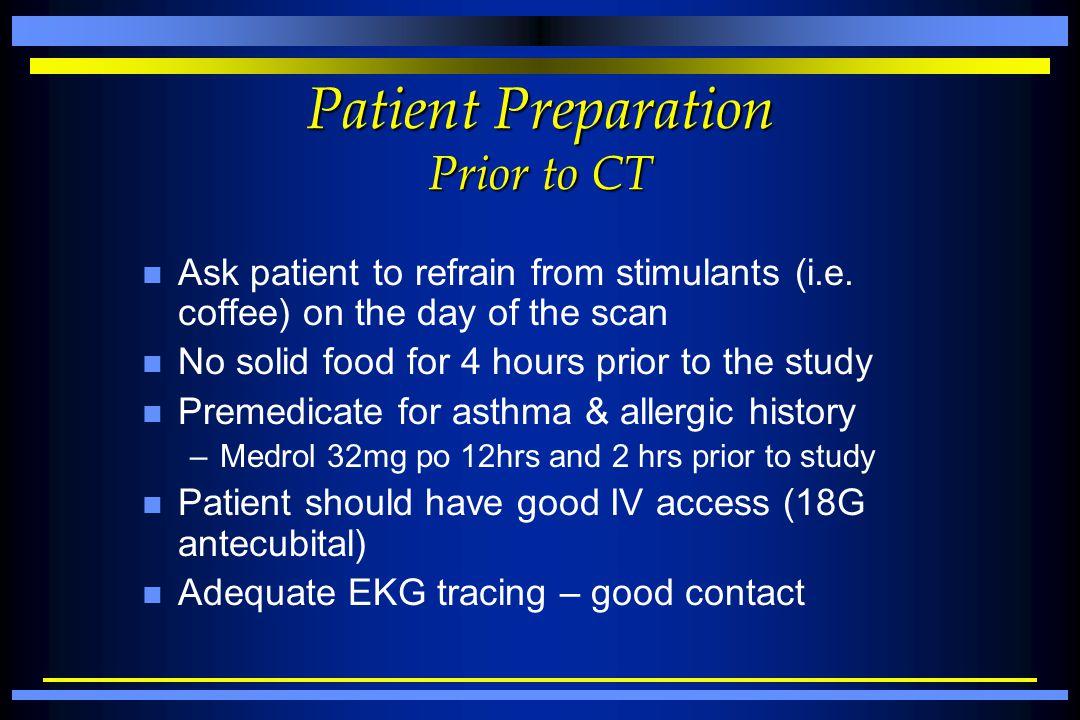 Patient Preparation Prior to CT
