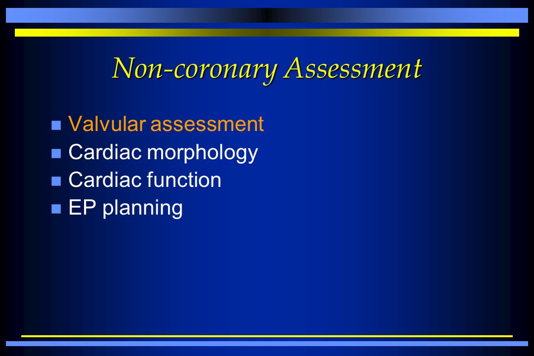 Non-coronary Assessment