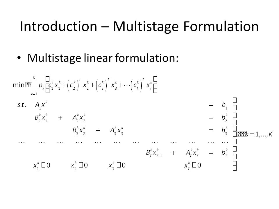 Introduction – Multistage Formulation