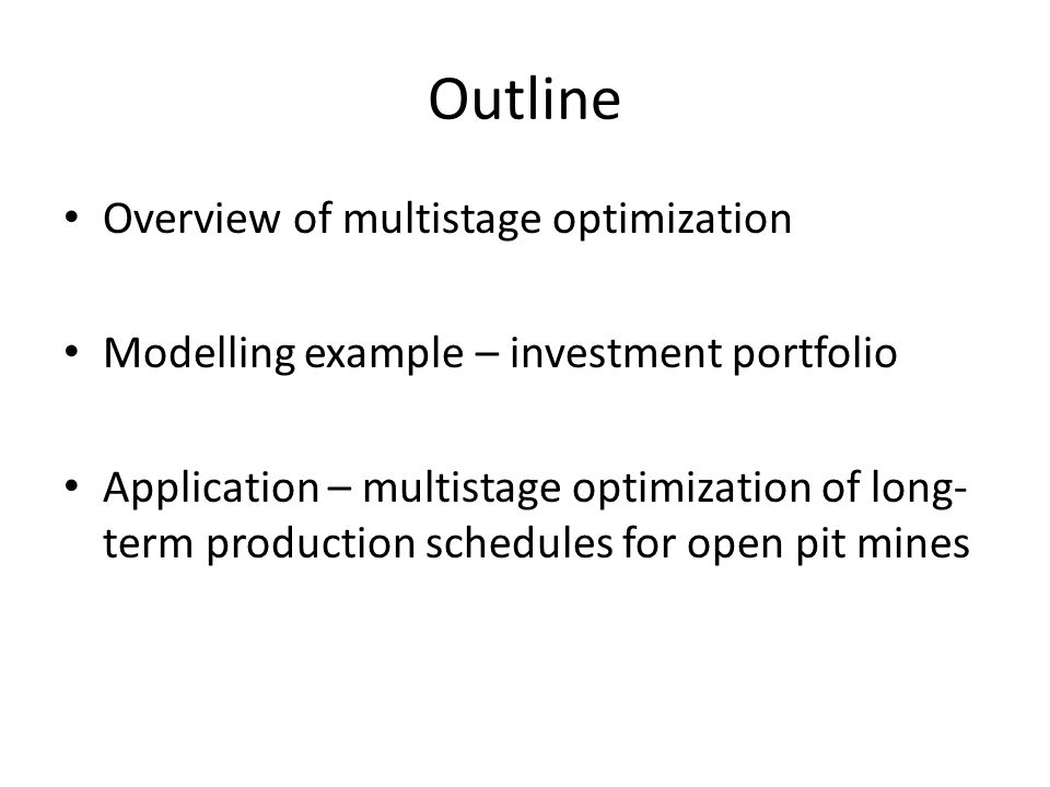 Outline Overview of multistage optimization