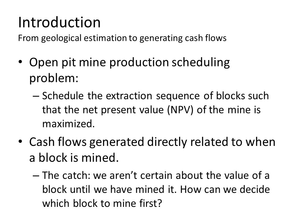 Introduction From geological estimation to generating cash flows