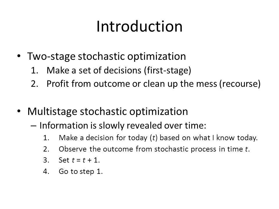 Introduction Two-stage stochastic optimization