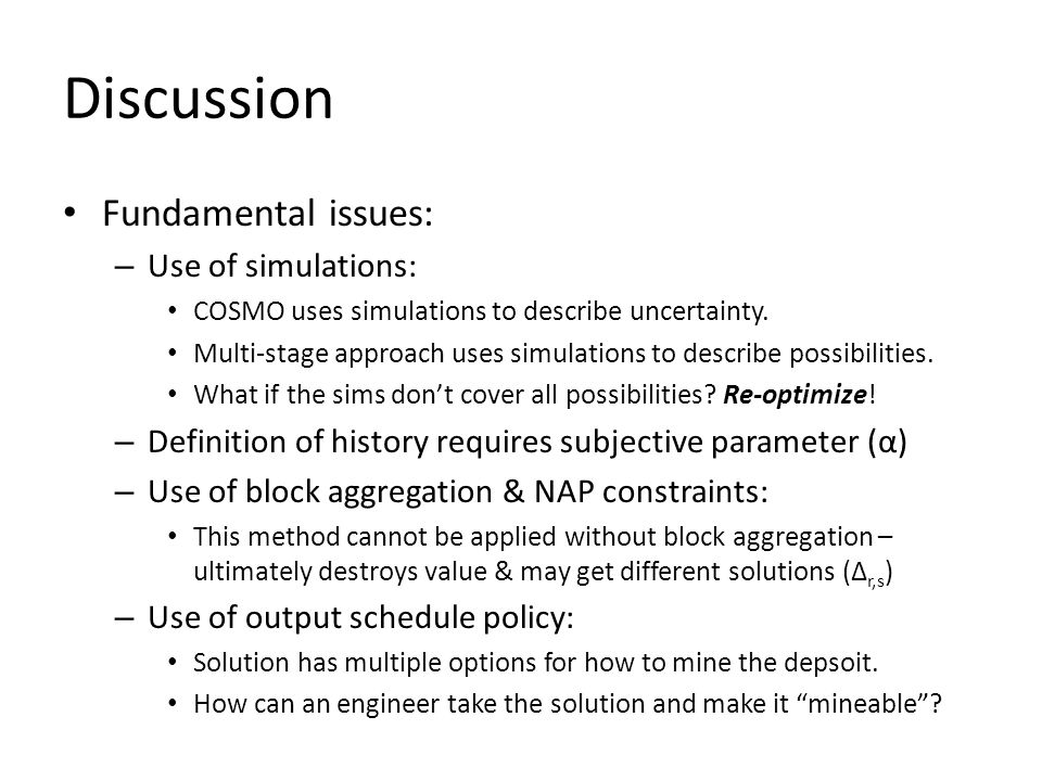 Discussion Fundamental issues: Use of simulations: