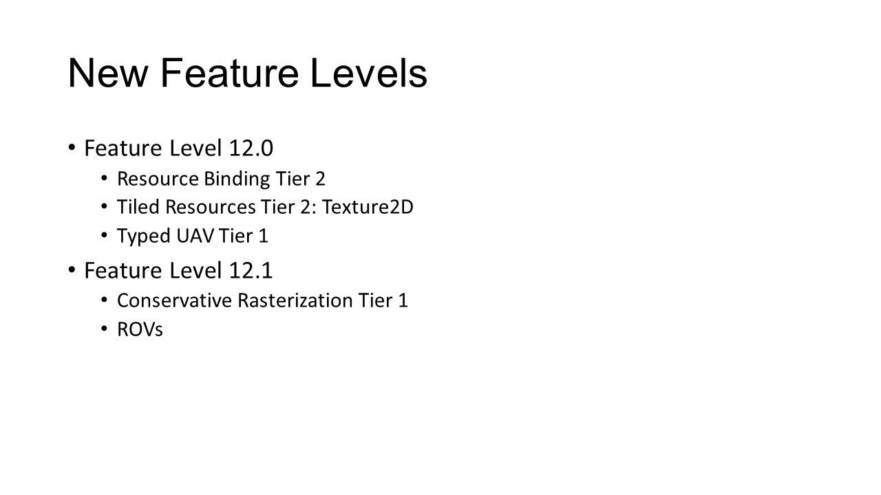 New Feature Levels Feature Level 12.0 Feature Level 12.1