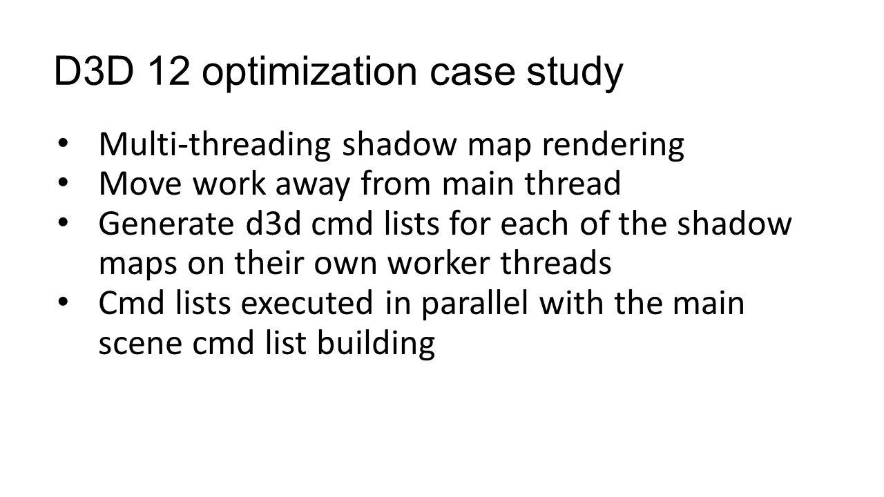 D3D 12 optimization case study