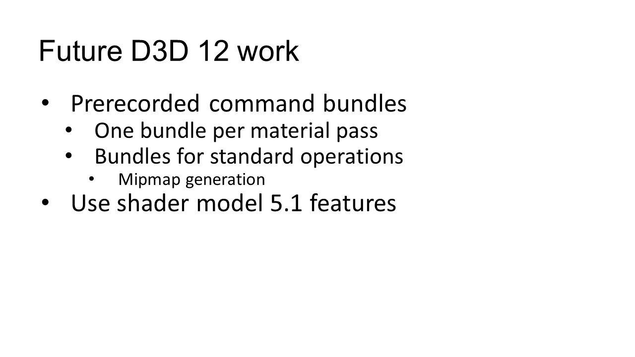 Future D3D 12 work Prerecorded command bundles
