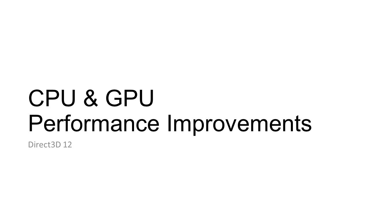 CPU & GPU Performance Improvements
