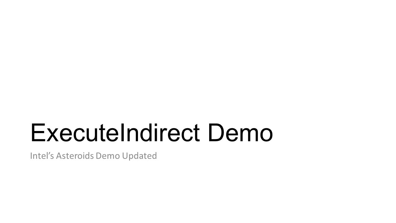 ExecuteIndirect Demo Intel's Asteroids Demo Updated