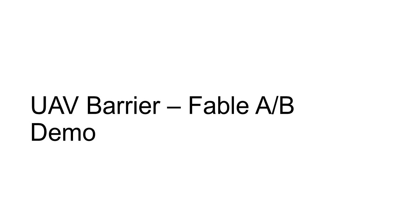 UAV Barrier – Fable A/B Demo