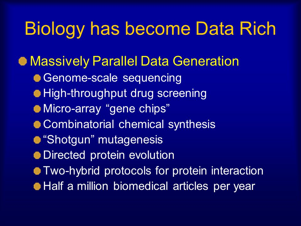 Biology has become Data Rich