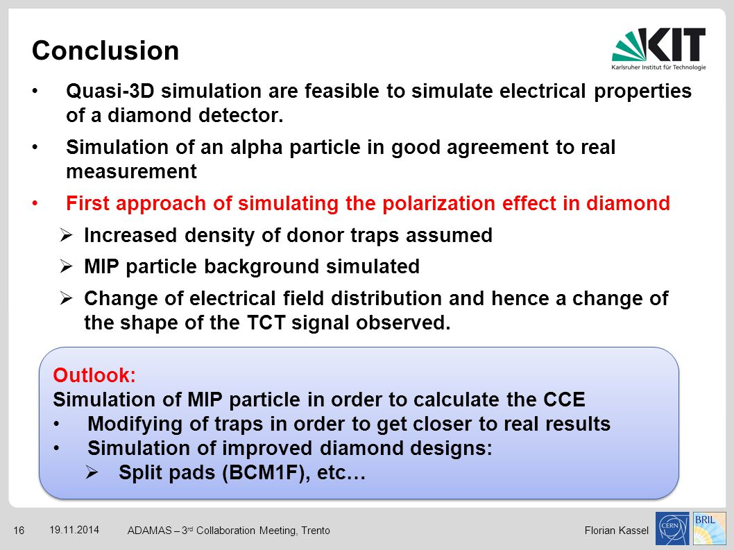 Conclusion Quasi-3D simulation are feasible to simulate electrical properties of a diamond detector.