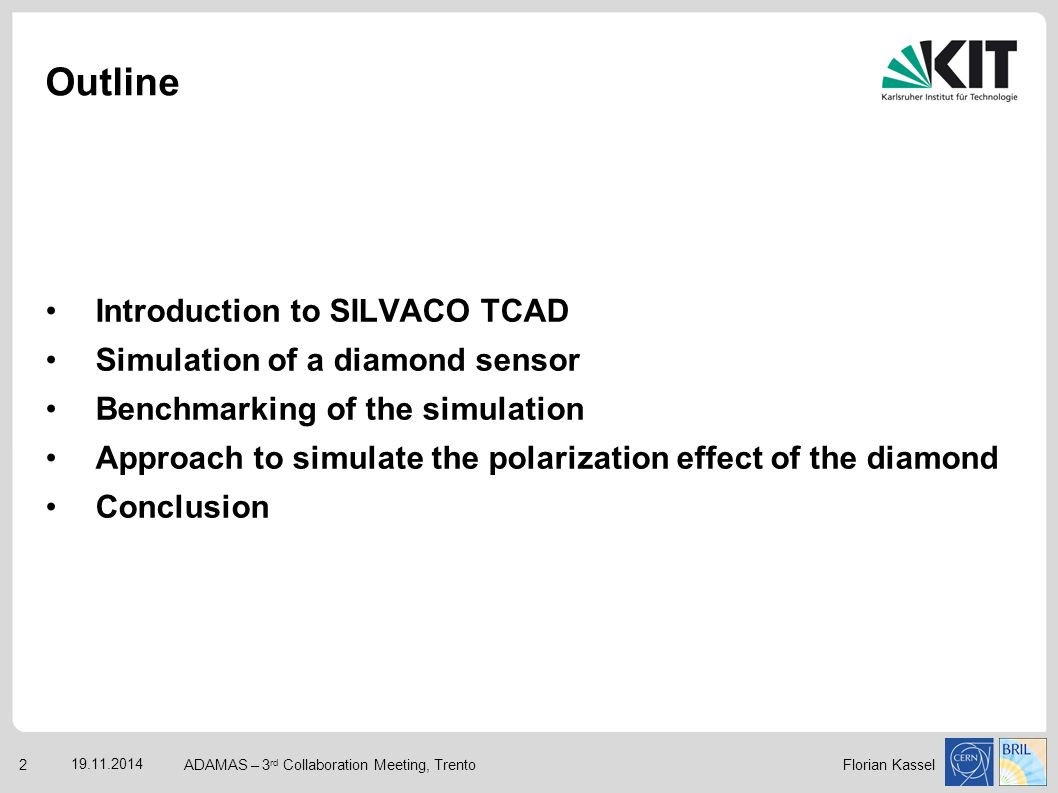 Outline Introduction to SILVACO TCAD Simulation of a diamond sensor