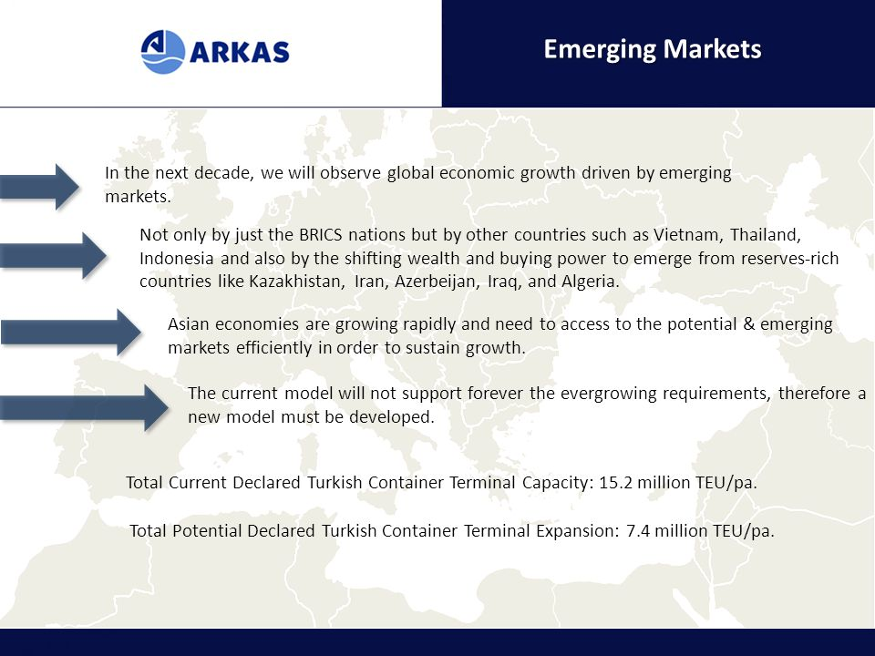 Emerging Markets In the next decade, we will observe global economic growth driven by emerging markets.