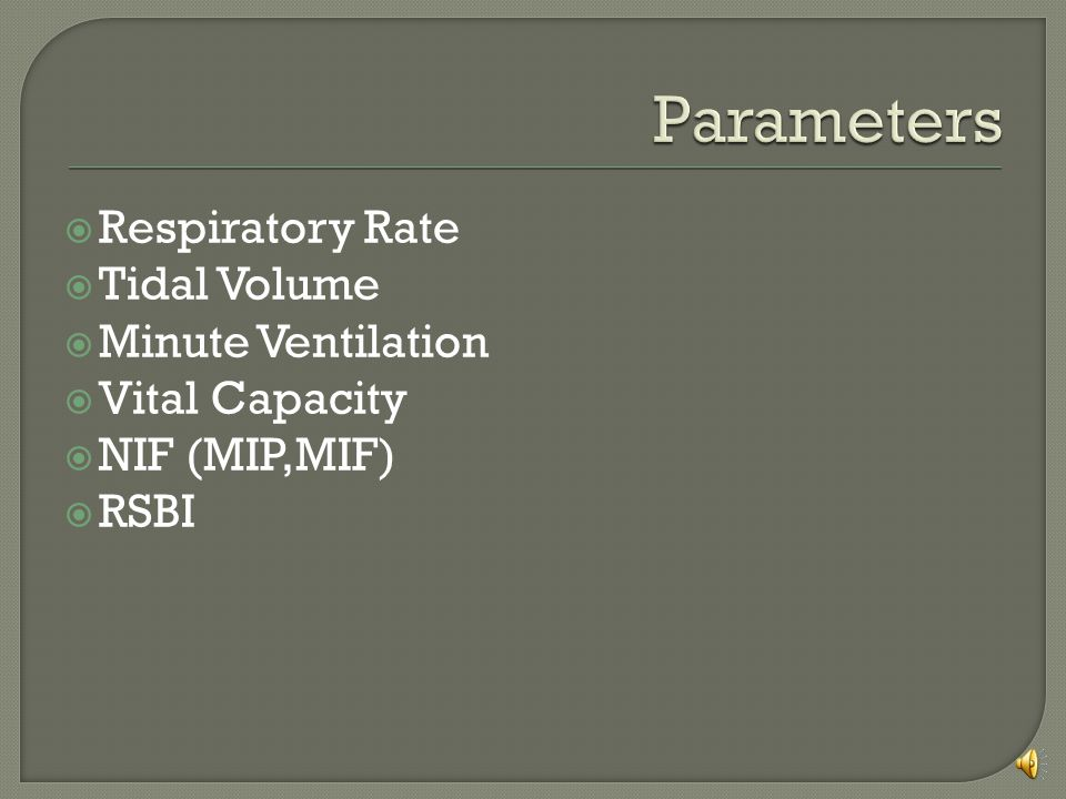 Parameters Respiratory Rate Tidal Volume Minute Ventilation