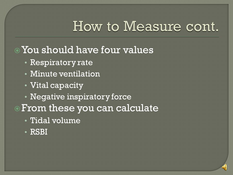 How to Measure cont. You should have four values