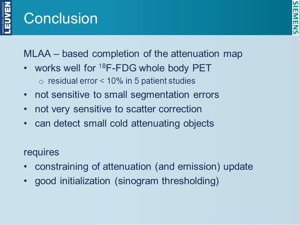 Conclusion MLAA – based completion of the attenuation map