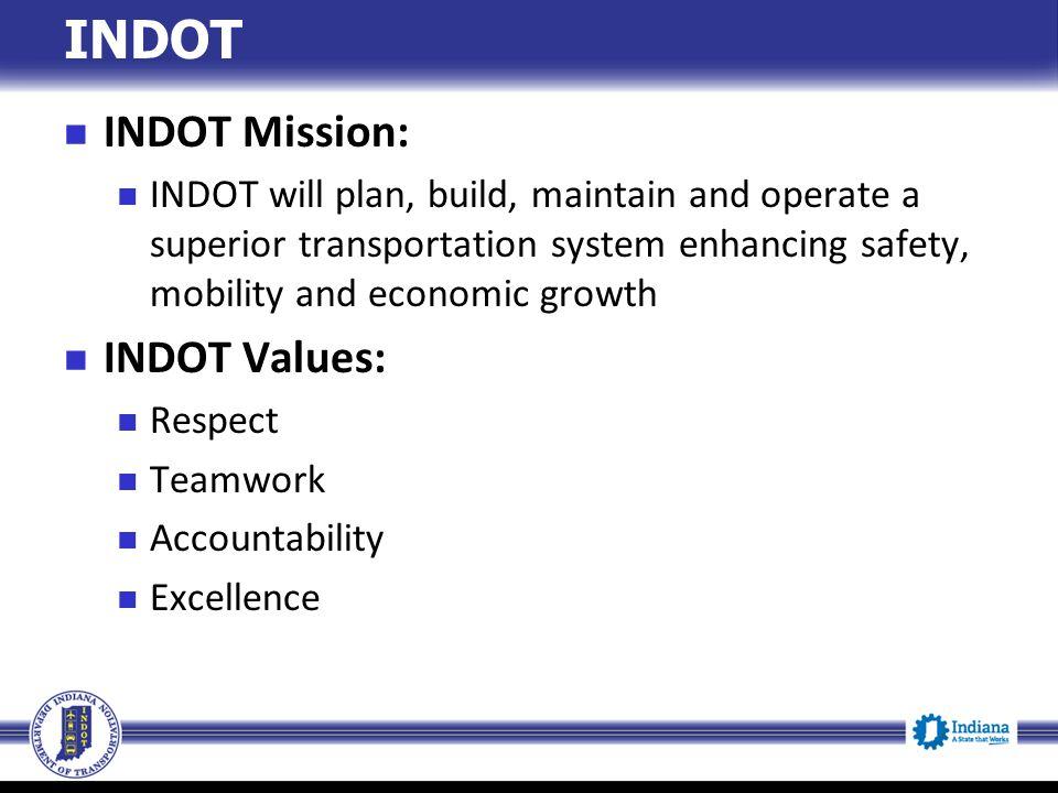 INDOT INDOT Mission: INDOT Values: