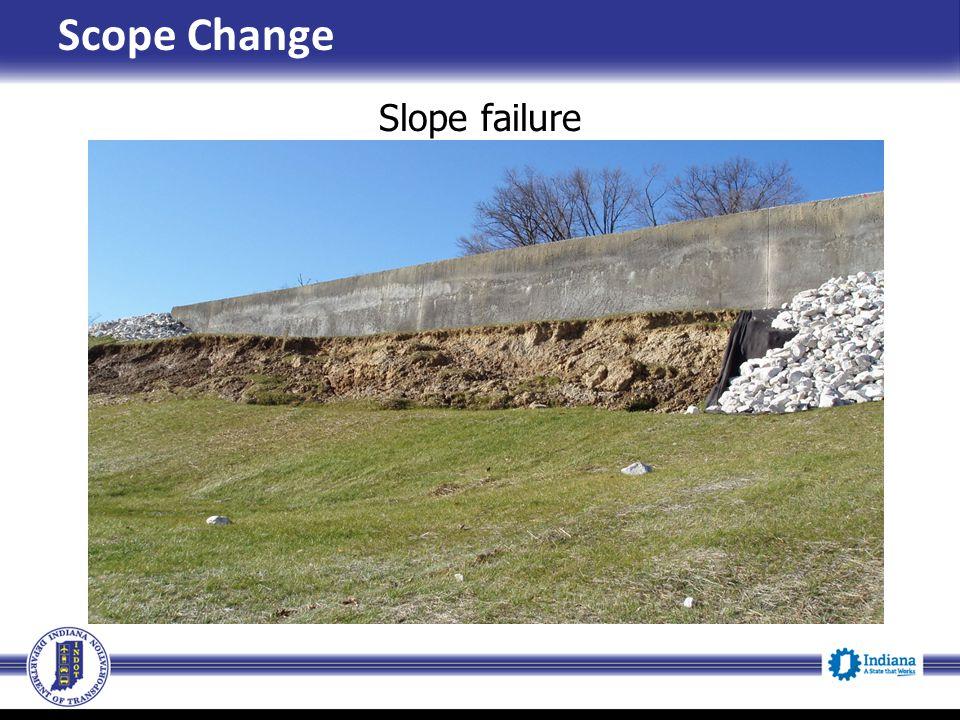 Scope Change Slope failure