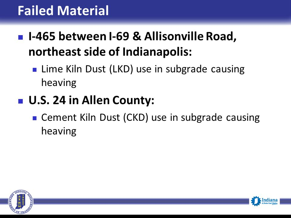 Failed Material I-465 between I-69 & Allisonville Road, northeast side of Indianapolis: Lime Kiln Dust (LKD) use in subgrade causing heaving.
