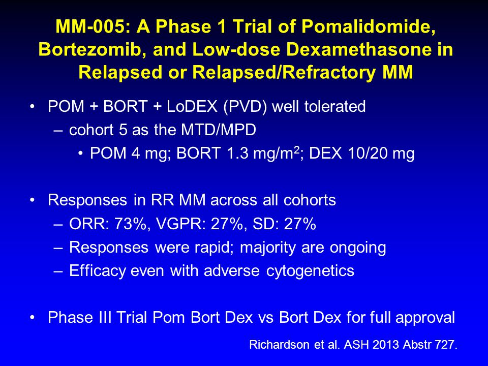 MM-005: A Phase 1 Trial of Pomalidomide, Bortezomib, and Low-dose Dexamethasone in Relapsed or Relapsed/Refractory MM