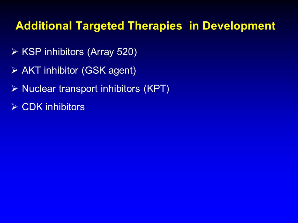 Additional Targeted Therapies in Development