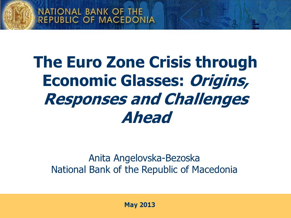 The Euro Zone Crisis through Economic Glasses: Origins, Responses and Challenges Ahead