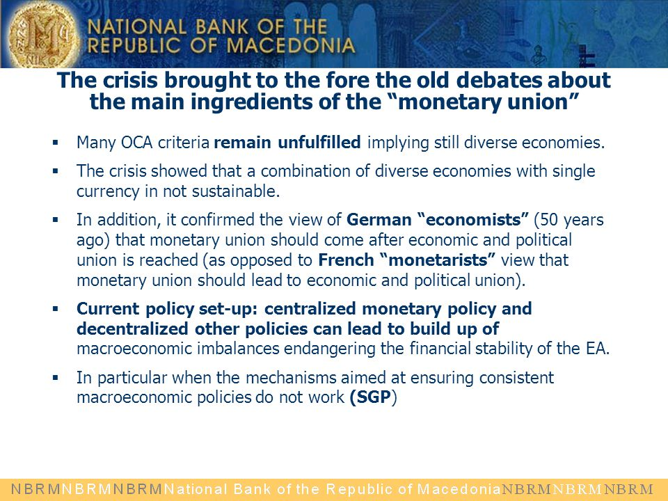 The crisis brought to the fore the old debates about the main ingredients of the monetary union
