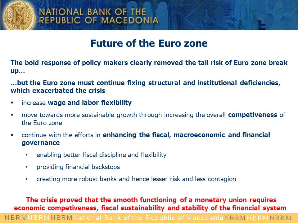 Future of the Euro zone The bold response of policy makers clearly removed the tail risk of Euro zone break up...